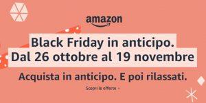 Black Friday in anticipo: ecco le migliori offerte dello speciale evento Amazon