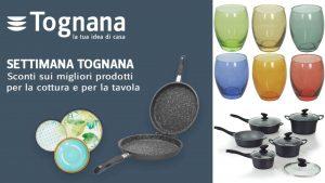 Tognana, una settimana di offerte su Amazon: sconti fino al 50% sui migliori prodotti per tavola e cucina